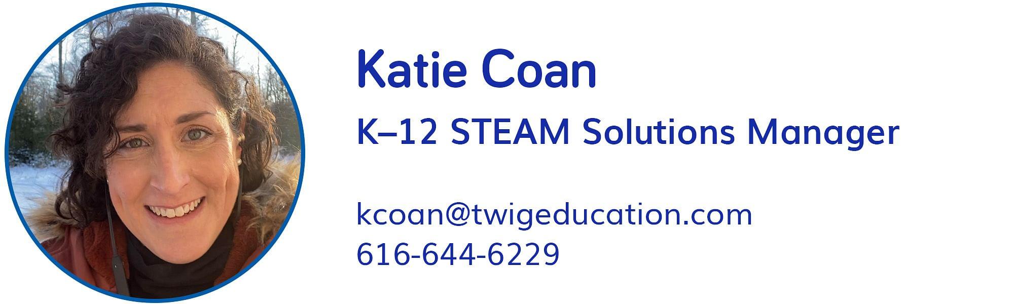 Katie Coan, kcoan@twigeducation.com, 616-644-6229