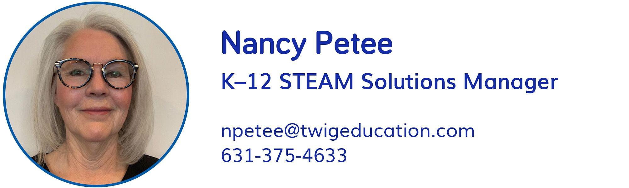 Nancy Petee, npetee@twigeducation.com, 631-375-4633