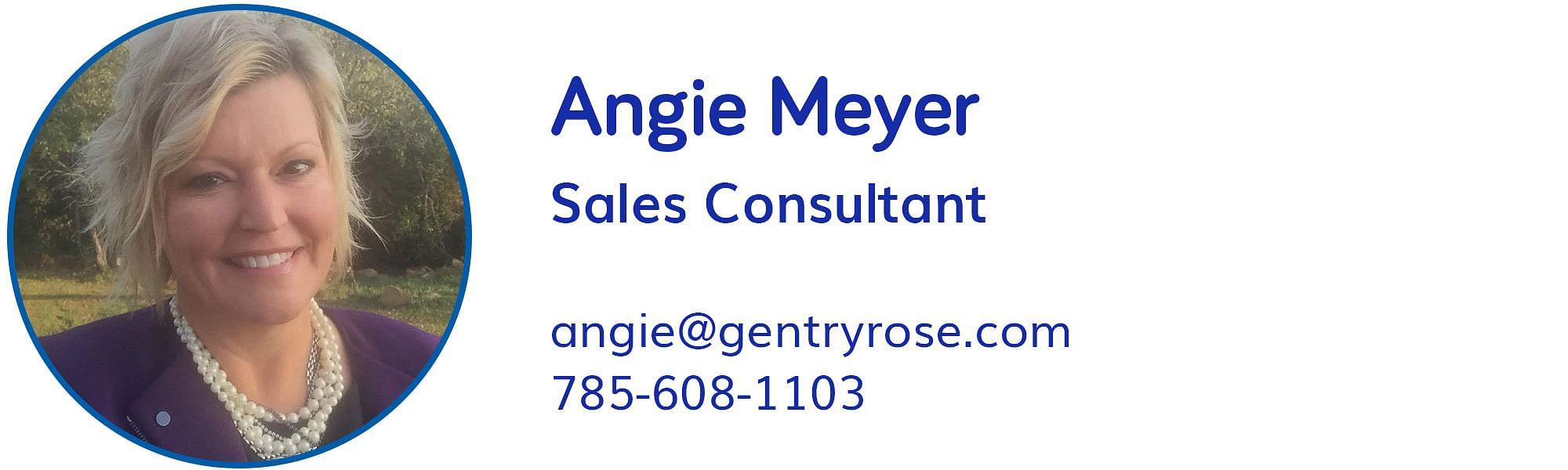 Angie Meyer, angie@gentryrose.com, 785-608-1103